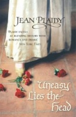 Uneasy Lies The Head BY JEAN PLAIDY