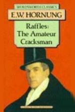 Raffles, the Amateur Cracksman E. W. Hornung, 1899